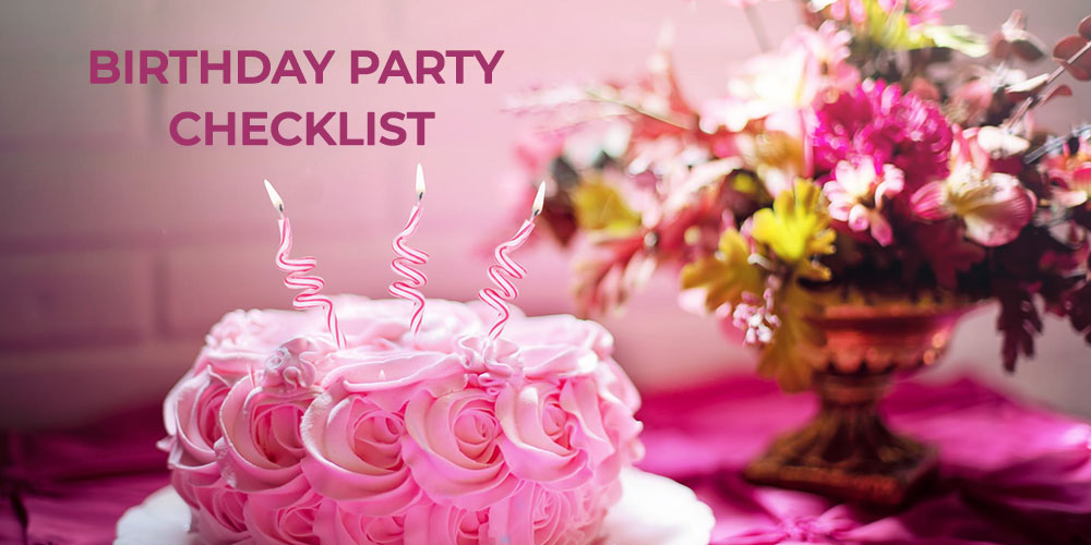 Birthday Party Checklist you Must have before Planning